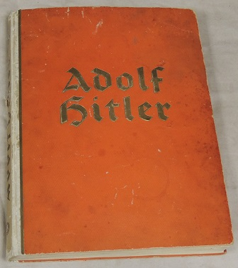 Adolf Hitler: Pictures From The Life Of The Fuhrer Hardcover Boo